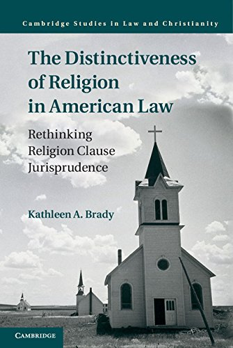 the-distinctiveness-of-religion-in-american-law-rethinking-religion-clause-jurisprudence-law-and-christianity