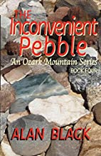 The Inconvenient Pebble (An Ozark Mountain…