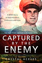 Captured by the Enemy: The True Story of POW…