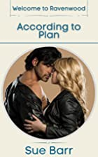 ACCORDING TO PLAN by Sue Barr