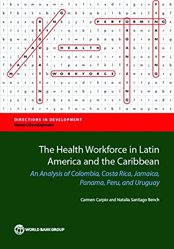 the-health-workforce-in-latin-america-and-the-caribbean-an-analysis-of-colombia-costa-rica-jamaica-panama-peru-and-uruguay-directions-in-developmentdirections-in-development-human-development