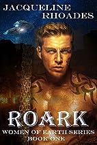 Roark (Women Of Earth Book 1) by Jacqueline…