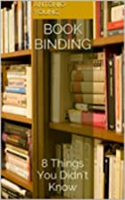 Book Binding: 8 Things You Didn't Know…