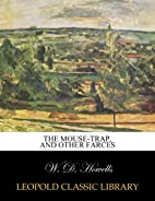 The mouse-trap, and other farces by W. D.…