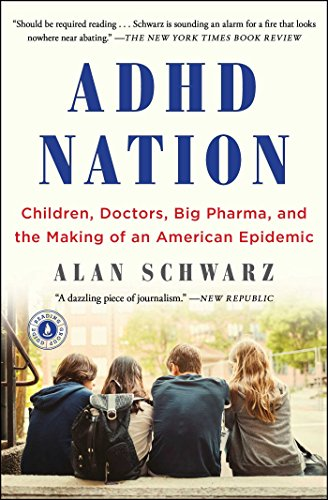 adhd-nation-children-doctors-big-pharma-and-the-making-of-an-american-epidemic