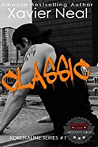 Classic (Adrenaline Book 1) by Xavier Neal