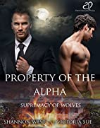 Property of the Alpha (Supremacy of Wolves…