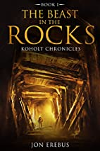 The Beast in the Rocks: Koholt Chronicles,…