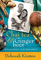 Chai Tea and Ginger Beer (eBook): My…