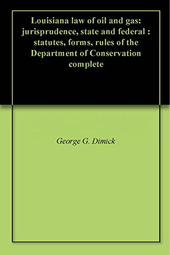 louisiana-law-of-oil-and-gas-jurisprudence-state-and-federal-statutes-forms-rules-of-the-department-of-conservation-complete
