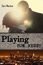 Playing for Keeps by Dani Weston