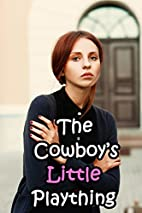 The Cowboy's Little Plaything (Naughty…