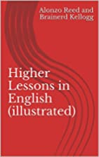 Higher Lessons in English (illustrated): A…