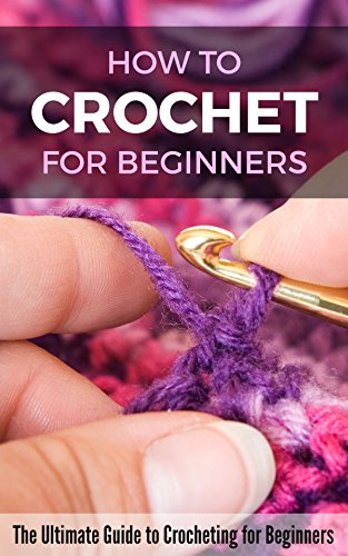 how-to-crochet-for-beginners-the-ultimate-guide-to-crocheting-for-beginners