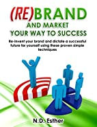 (Re)Brand and Market Your way to Success:…