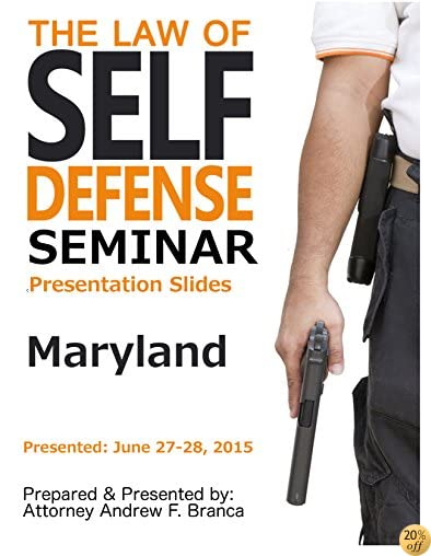Law of Self Defense Seminar: Maryland: Frederick MD: June 27, 2015