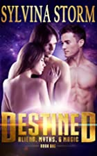 Destined: Aliens, Myths, & Magic by Sylvina…