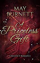 A Priceless Gift: A Regency Romance by May…