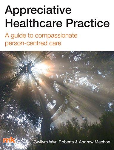 appreciative-healthcare-practice-a-guide-to-compassionate-person-centred-care