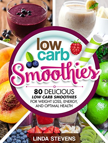 low-carb-smoothies-80-delicious-low-carb-smoothies-for-weight-loss-energy-and-optimal-health
