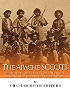 The Apache Scouts: The History and Legacy of…