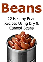 Beans: 22 Healthy Bean Recipes Using Dry &…
