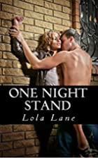 One Night Stand by Lola Lane