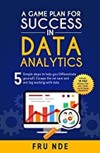 A Game Plan for Success in Data Analytics…