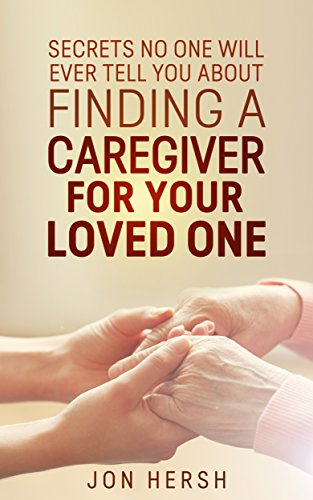 secrets-no-one-will-ever-tell-you-about-finding-a-caregiver-for-your-loved-one