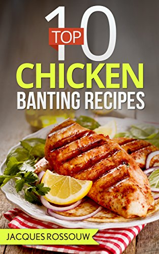 top-10-chicken-banting-recipes-banting-recipes-for-the-low-carb-lifestyle-book-2