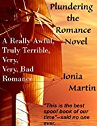 Plundering the Romance Novel by Ionia Martin