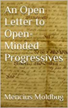 An Open Letter to Open-Minded Progressives…