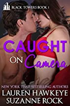 Caught on Camera (Black Towers Book 1) by…