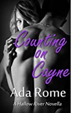 Counting on Cayne (Hallow River Book 1) by…