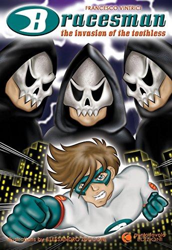 bracesman-the-invasion-of-the-toothless-bracesman-the-superhero-of-smile-book-1