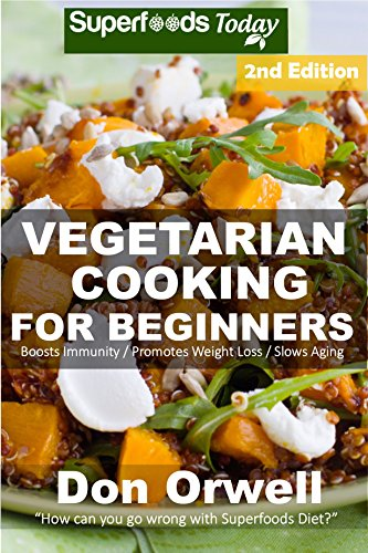 vegetarian-cooking-for-beginners-second-edition-over-145-quick-easy-gluten-free-low-cholesterol-whole-foods-recipes-full-of-antioxidants-phytochemicals-weight-loss-transformation-book-100