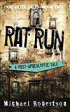 Rat Run: A Post-Apocalyptic Tale by Michael…
