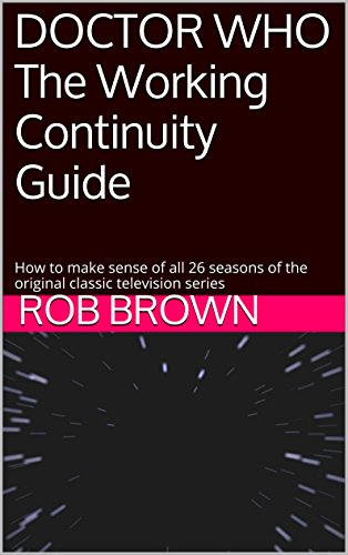 doctor-who-the-working-continuity-guide-how-to-make-sense-of-all-26-seasons-of-the-original-classic-television-series