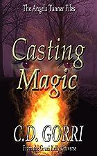 Casting Magic (Grazi Kelly) by C.D. Gorri