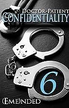 Doctor-Patient Confidentiality: Volume Six…
