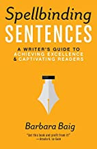 Spellbinding Sentences: A Writer's Guide to…