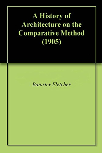 a-history-of-architecture-on-the-comparative-method-1905