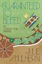 Guaranteed to Bleed (The Country Club…
