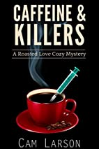 Caffeine and Killers (A Roasted Love Cozy…
