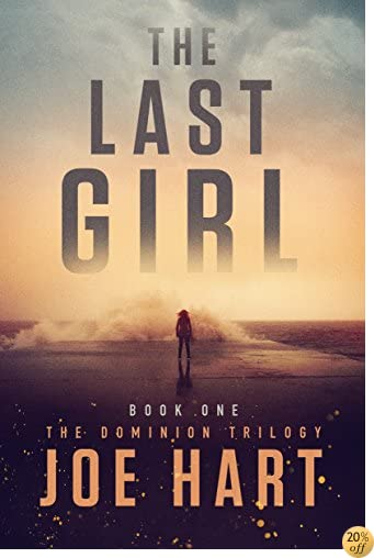 TThe Last Girl (The Dominion Trilogy Book 1)