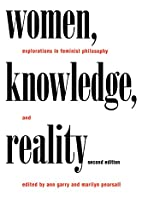 Women, Knowledge, and Reality: Explorations…