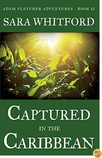 TCaptured in the Caribbean (Adam Fletcher Adventure Series Book 2)