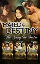 Mated by Destiny Bundle: The Complete…