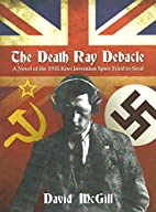 The Death Ray Debacle by David McGill