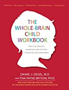 The Whole-Brain Child Workbook: Practical…